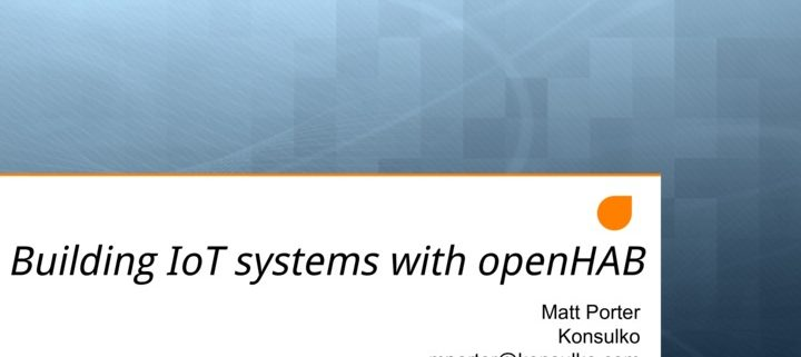 Building Iot Systems With Openhab Slides Konsulko Group Open